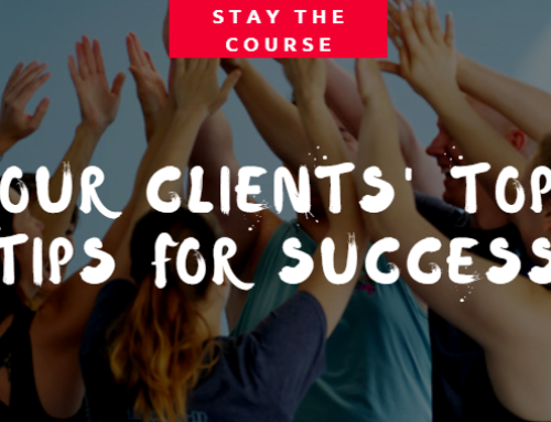 Stay The Course: Our Clients' Top Tips for Success